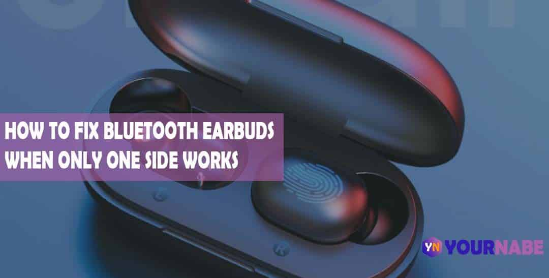 How To Fix Bluetooth Earbuds
