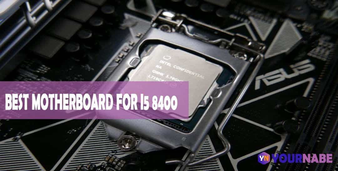 best motherboard for i5 8400