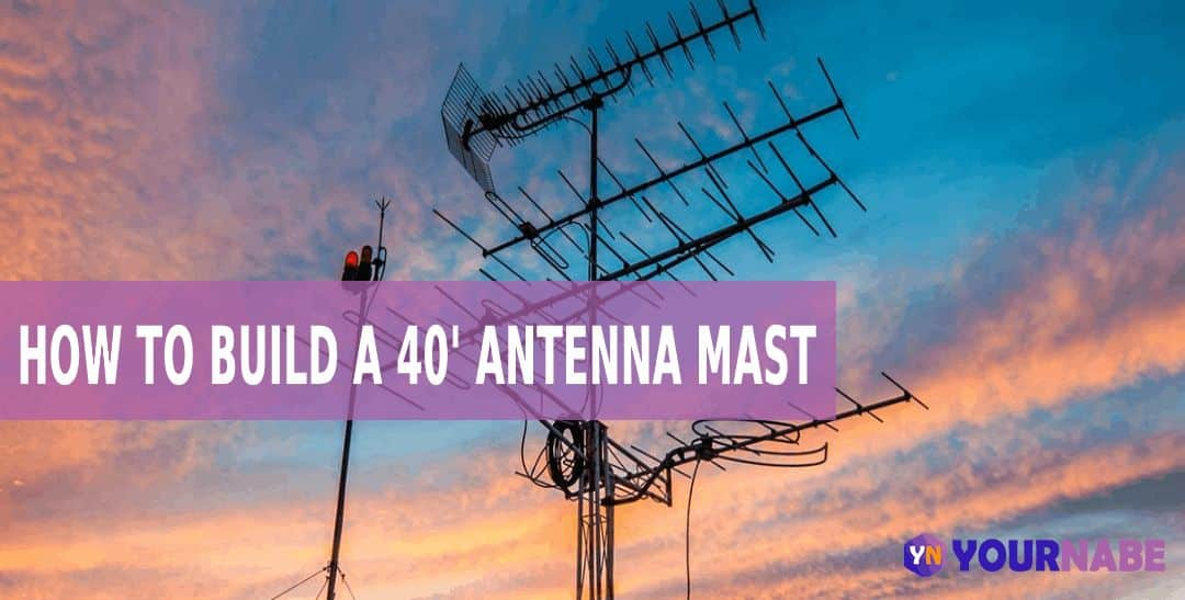 how to build a 40' antenna mast