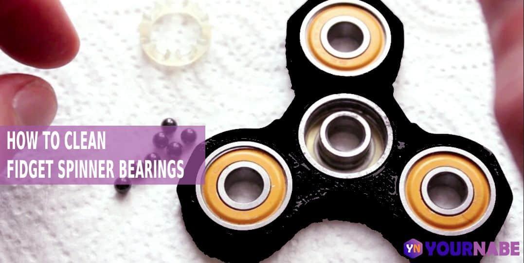 how to clean fidget spinner bearings
