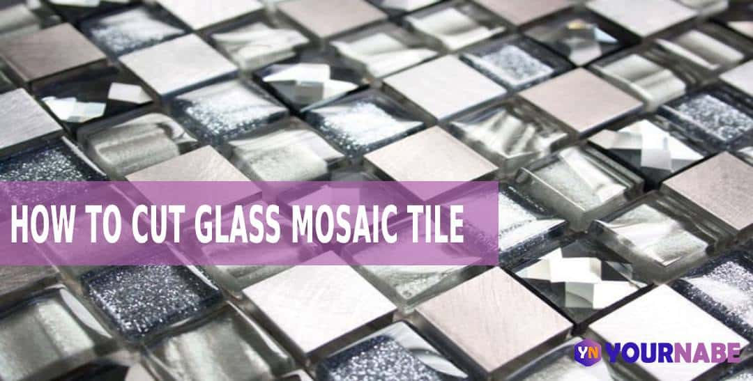 how to cut glass mosaic tile