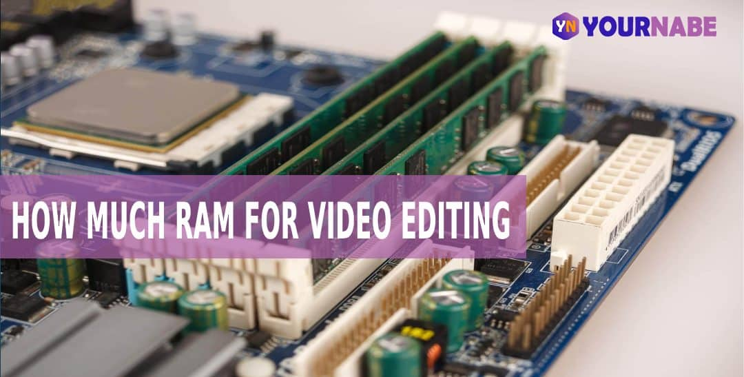 how much RAM for video editing