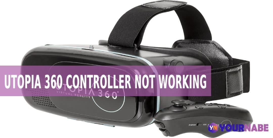 Utopia 360 Controller Not Working